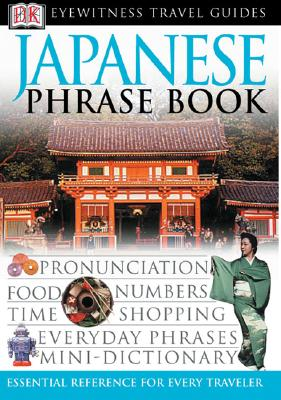 Eyewitness Travel Guide Japanese Phrase Book By Dorling Kindersley, Inc. (COR)
